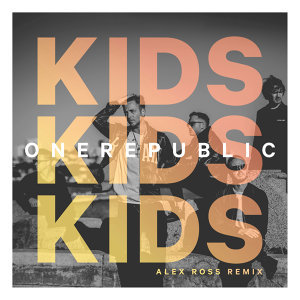 Kids - Alex Ross Remix