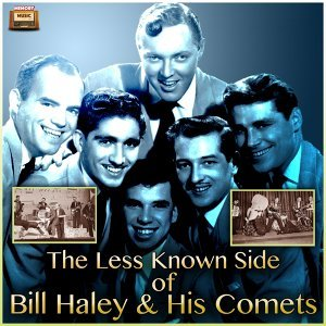 The Less Known Side of Bill Haley & His Comets