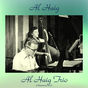 Al Haig Trio - Remastered 2016