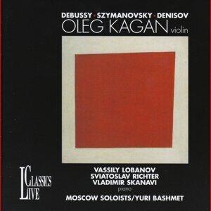 Debussy, Szymanovsky & Denisov: Oleg Kagan Edition, Vol. XXXIII