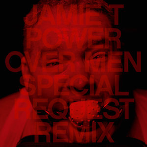 Power Over Men - Special Request Remix