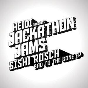 Heidi Presents Jackathon Jams: Sishi Rosch - Bad to the Bone EP