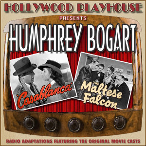 Casablanca / The Maltese Falcon (Hollywood Playhouse)