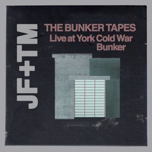 The Bunker Tapes - Live at York Cold War Bunker