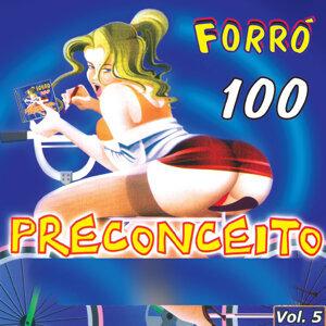 Forró 100 Preconceito, Vol. 5