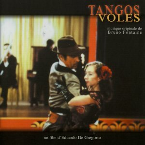 Tangos volés - Bande originale du film d'Eduardo de Gregorio