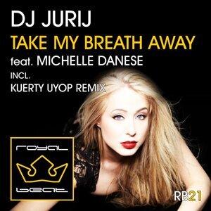 Take My Breath Away - Michelle Danese