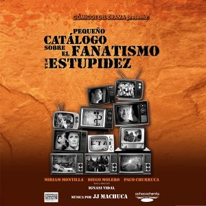 Pequeño Catálogo sobre el Fanatismo y la Estupidez - Banda Sonora Original de la Obra de Teatro