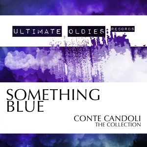 Ultimate Oldies: Something Blue - Conte Candoli - The Collection