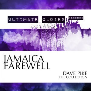 Ultimate Oldies: Jamaica Farewell - Dave Pike - The Collection