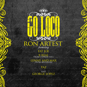 Go Loco (feat. Fat Joe, B-Real, Lenny and Max, TAZ & George Lopez)
