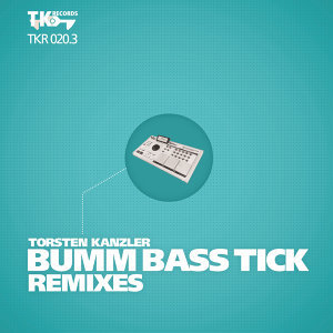 Bumm Bass Tick Remixes (Part 3)