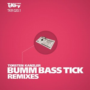 Bumm Bass Tick Remixes (Part 1)