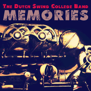 The Dutch Swing College Band - Memories