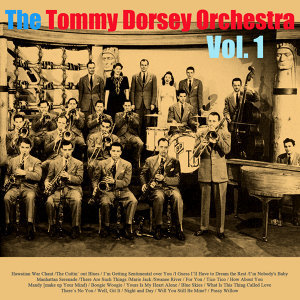 The Tommy Dorsey Orchestra, Vol. 1