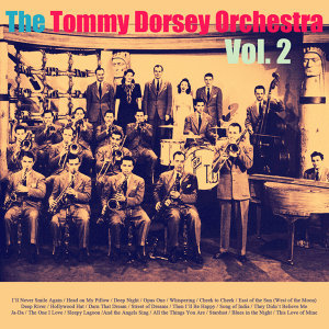 The Tommy Dorsey Orchestra, Vol. 2