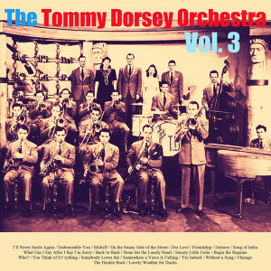 The Tommy Dorsey Orchestra, Vol. 3