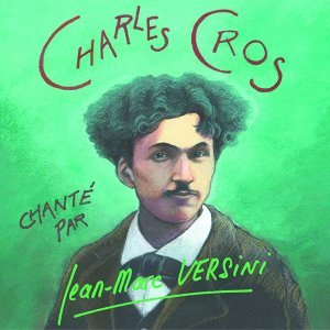 Charles Cros chanté