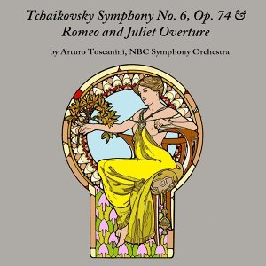 Tchaikovsky Symphony No. 6, Op. 74 & Romeo and Juliet: Overture