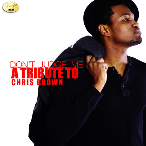 Don't Judge Me (A Tribute to Chris Brown)