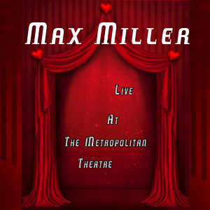 Max Miller - Live at the Metropolitan Theatre