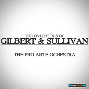 The Overtures of Gilbert and Sullivan