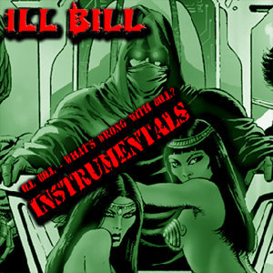 Ill Bill - What's Wrong With Bill - (Instrumentals)