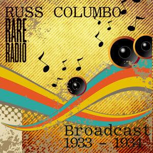 Russ Columbo`s Rare Radio Broadcasts 1933 - 1934