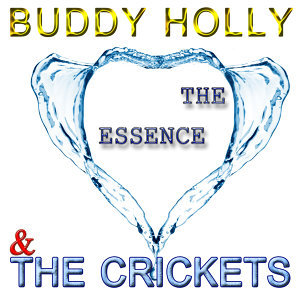 Buddy Holly & The Crickets - The Essence (Digitally Remastered)