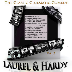 The Classic Cinematic Comedy - Laurel & Hardy Vol 2 (Digitally Remastered)
