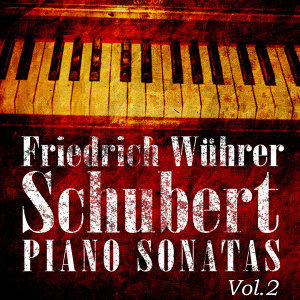 Friedrich Wührer - Schubert Piano Sonatas Vol 2 (Digitally Remastered)