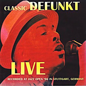 Classic Defunkt - Live At Jazz Open '96 in Stuttgart, Germany