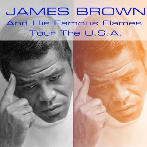 James Brown and His Famous Flames Tour the U.s.a. - Live