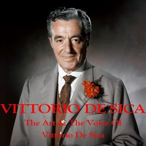 The Art & the Voice of Vittorio De Sica