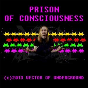 Prison of Consciousness