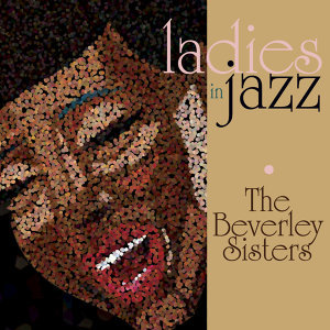 Ladies In Jazz - The Beverley Sisters
