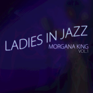 Ladies in Jazz, Volume 1 - Morgana King
