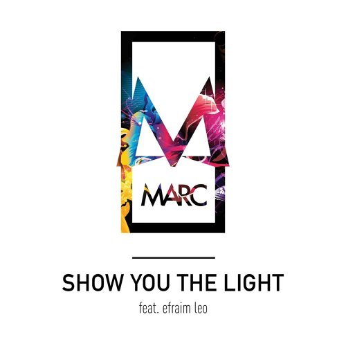 Show You the Light (feat. Efraim Leo)