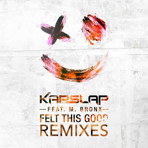 Felt This Good - Remixes