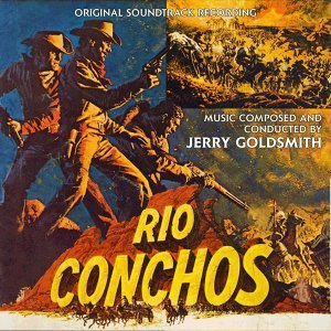 Rio Conchos (Original Soundtrack Recording)