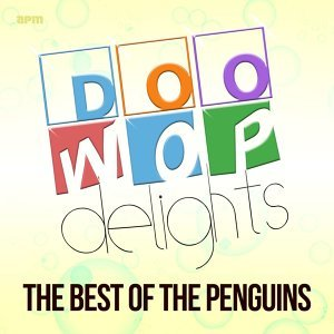 Doo Wop Delights - The Best of the Penguins