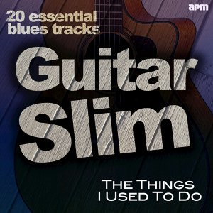 The Things I Used to Do - 20 Essential Blues Tracks