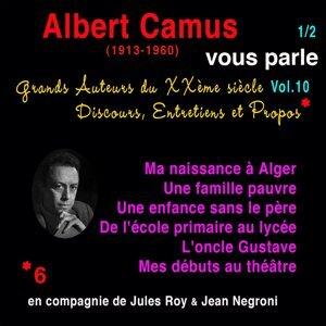 Grands auteurs du XXème siècle, Vol. 10: Albert Camus  vous parle, Pt. 1 - Discours, entretiens et propos