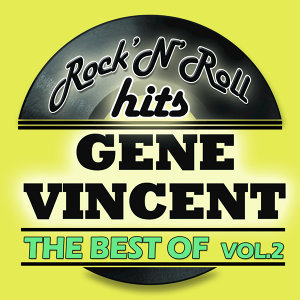 The Best Of Gene Vincent Vol 2 (Digitally Remastered)