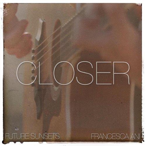 Closer (feat. Francesca Ani)
