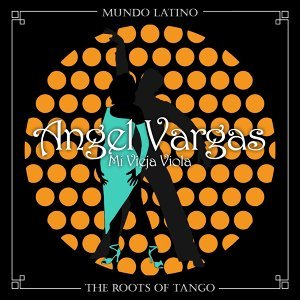 The Roots of Tango - Mi Vieja Viola