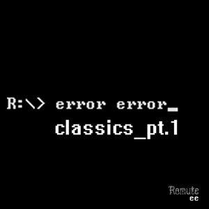 Classics Pt.1