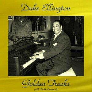 Duke Ellington Golden Tracks - All Tracks Remastered
