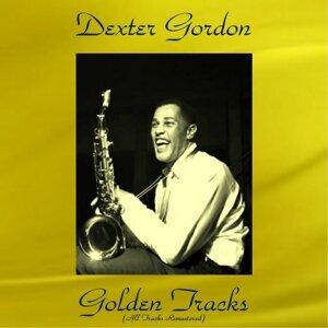 Dexter Gordon Golden Tracks - All Tracks Remastered