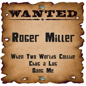 Wanted: Roger Miller